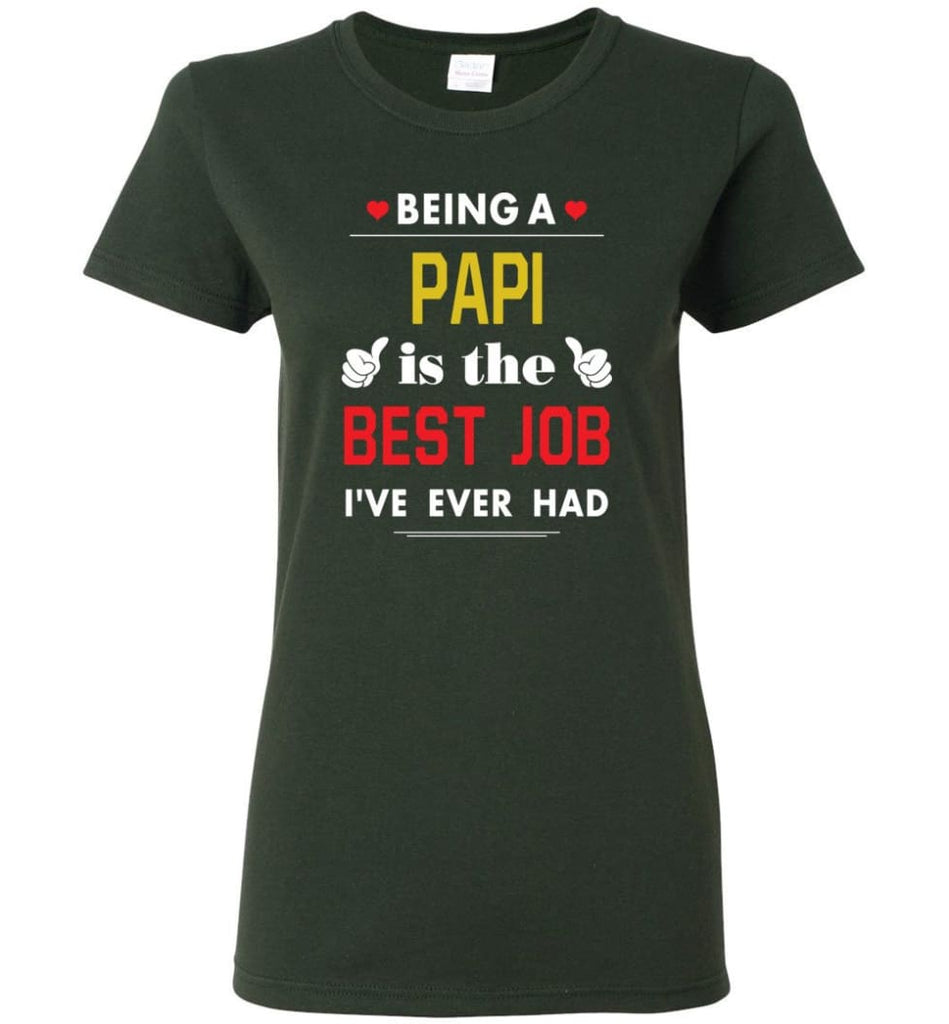 Being A Papi Is The Best Job Gift For Grandparents Women Tee - Forest Green / M