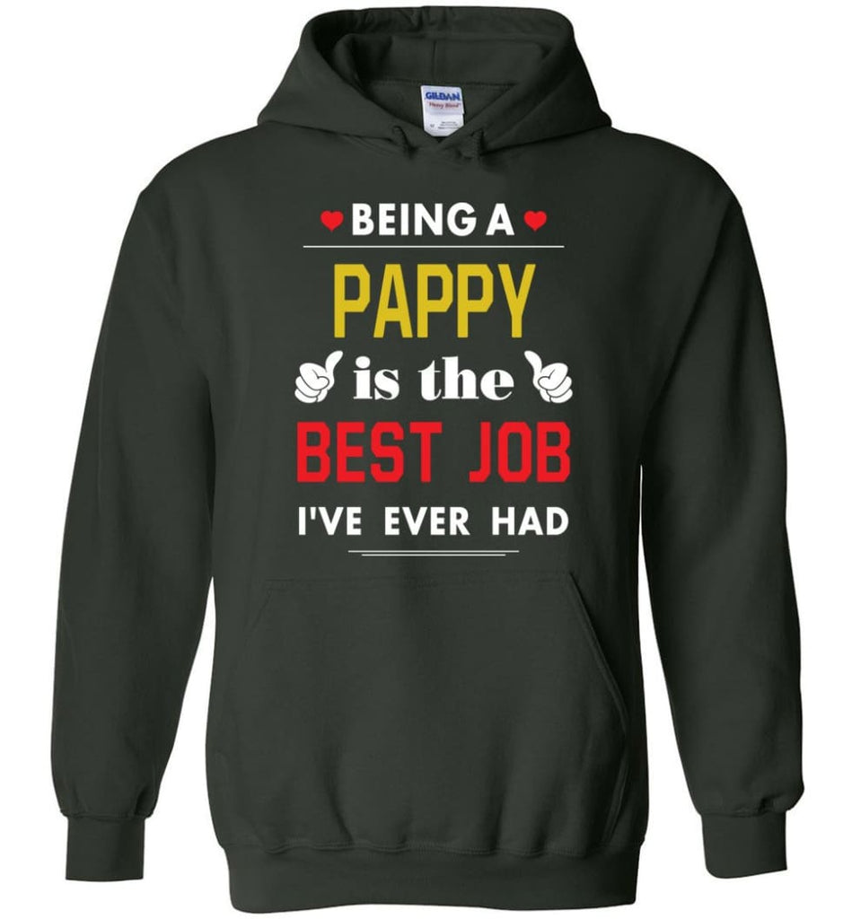 Being A Pappy Is The Best Job Gift For Grandparents Hoodie - Forest Green / M