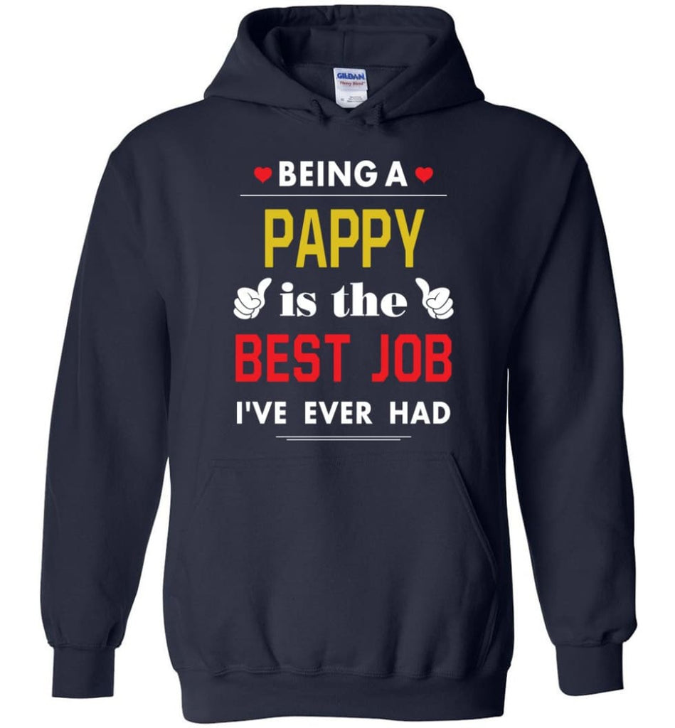 Being A Pappy Is The Best Job Gift For Grandparents Hoodie - Navy / M