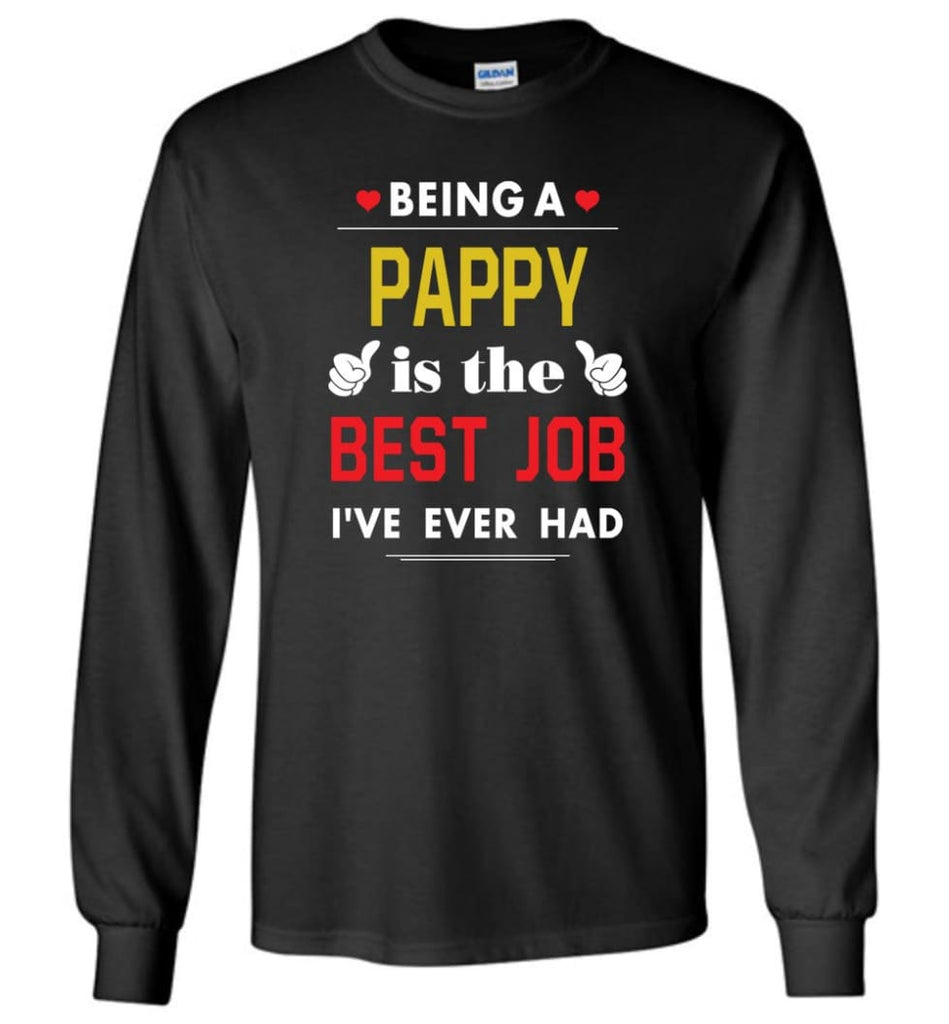 Being A Pappy Is The Best Job Gift For Grandparents Long Sleeve T-Shirt - Black / M