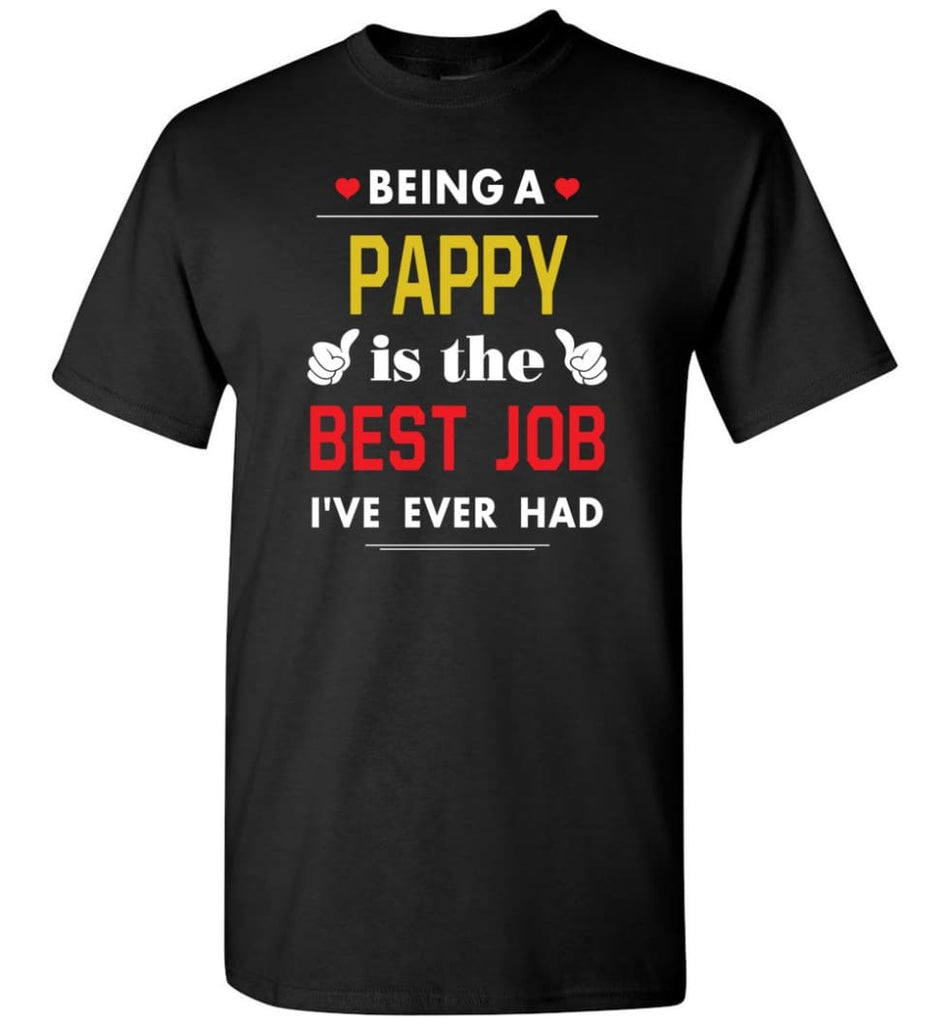 Being A Pappy Is The Best Job Gift For Grandparents T-Shirt - Black / S