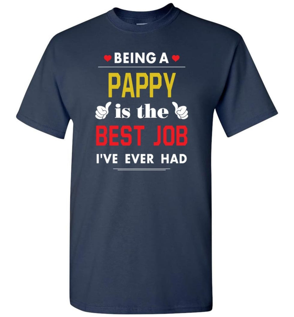 Being A Pappy Is The Best Job Gift For Grandparents T-Shirt - Navy / S