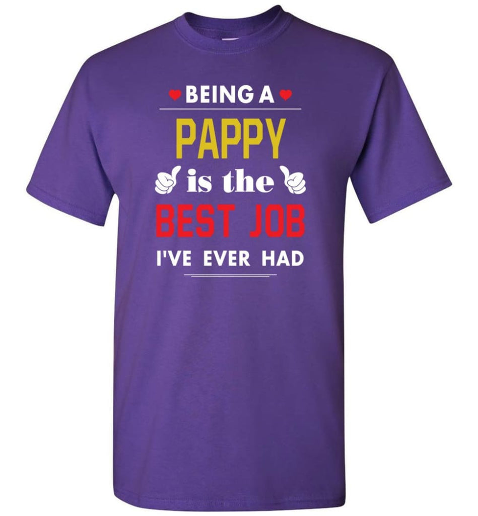 Being A Pappy Is The Best Job Gift For Grandparents T-Shirt - Purple / S