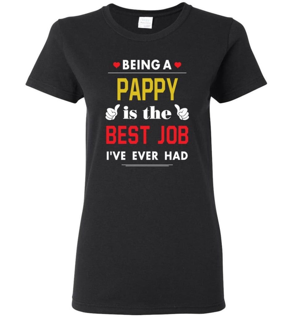 Being A Pappy Is The Best Job Gift For Grandparents Women Tee - Black / M