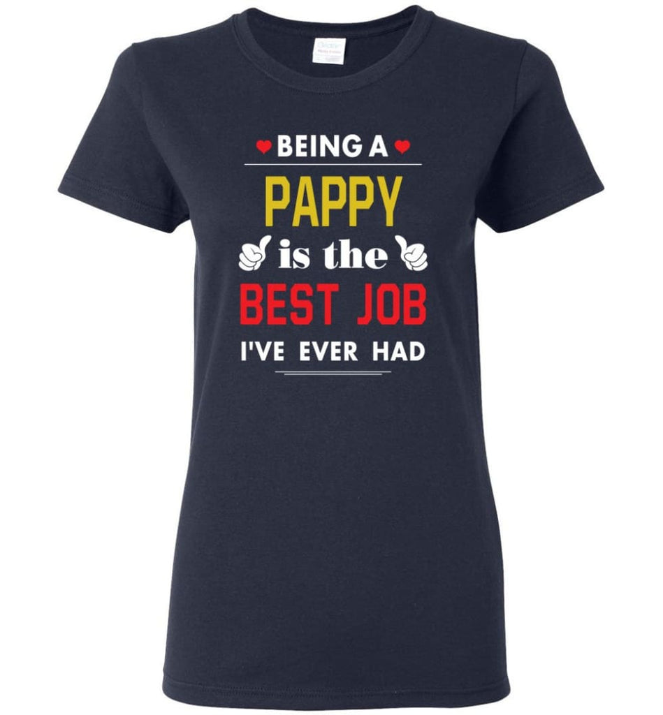 Being A Pappy Is The Best Job Gift For Grandparents Women Tee - Navy / M