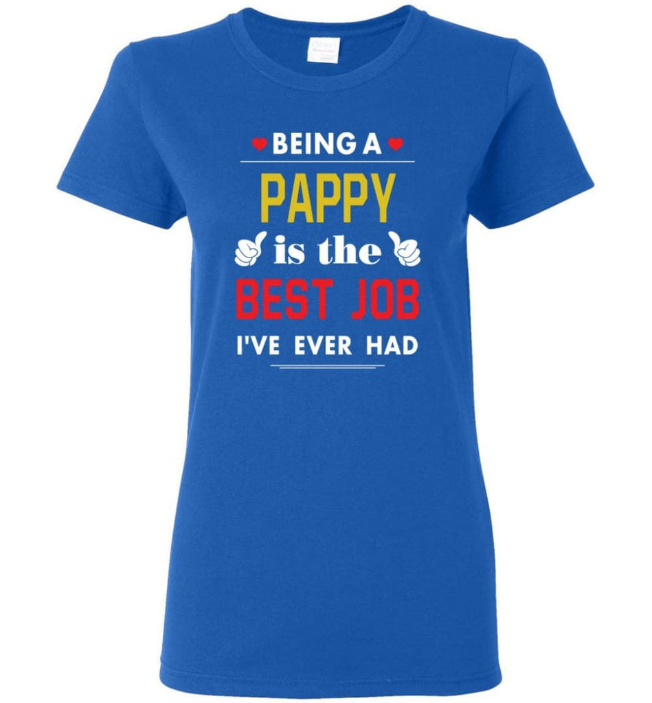 Being A Pappy Is The Best Job Gift For Grandparents Women Tee - Royal / M