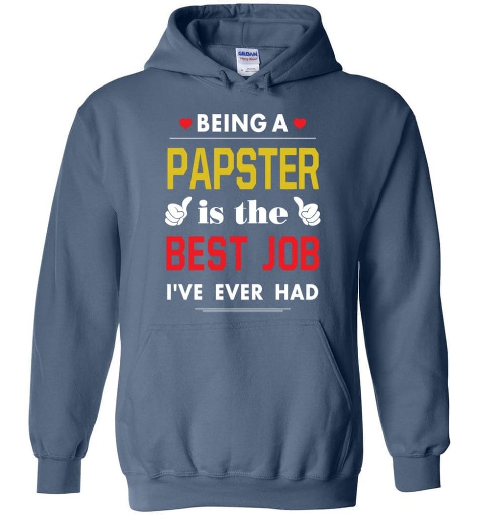 Being A Papste Is The Best Job Gift For Grandparents Hoodie - Indigo Blue / M