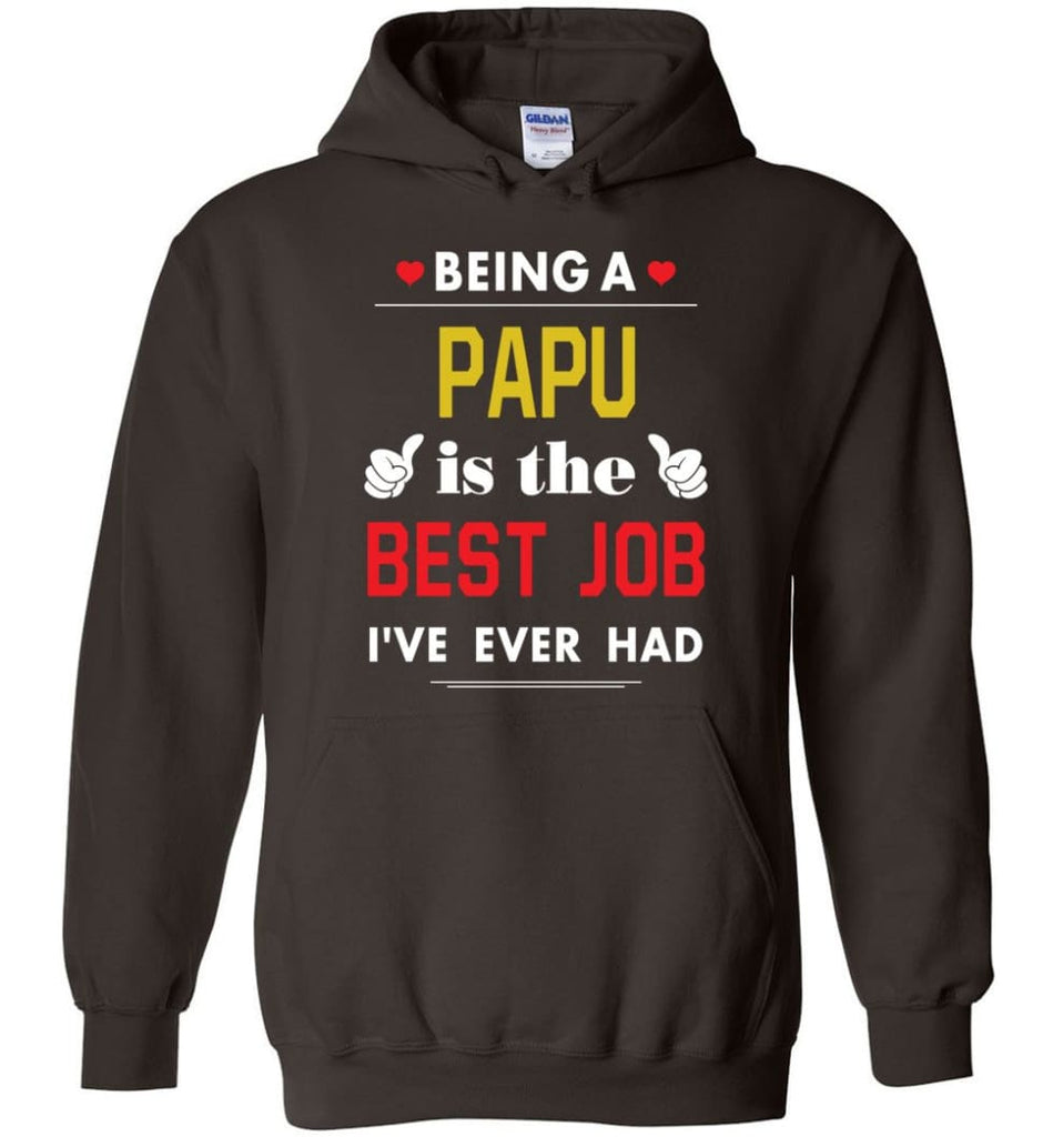 Being A Papu Is The Best Job Gift For Grandparents Hoodie - Dark Chocolate / M