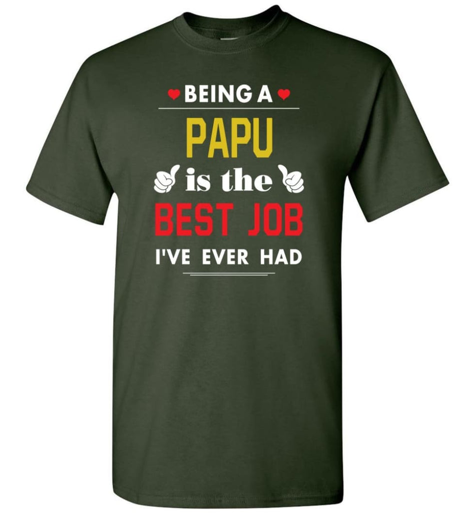 Being A Papu Is The Best Job Gift For Grandparents T-Shirt - Forest Green / S