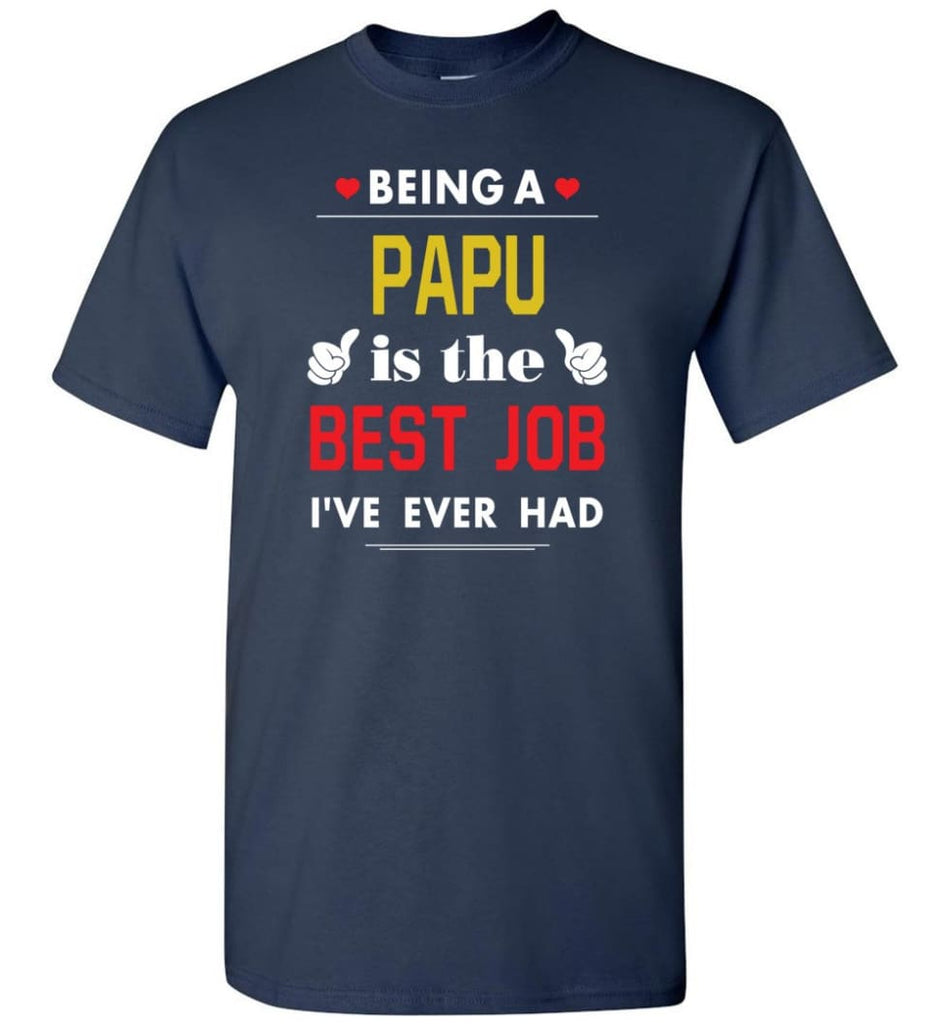 Being A Papu Is The Best Job Gift For Grandparents T-Shirt - Navy / S