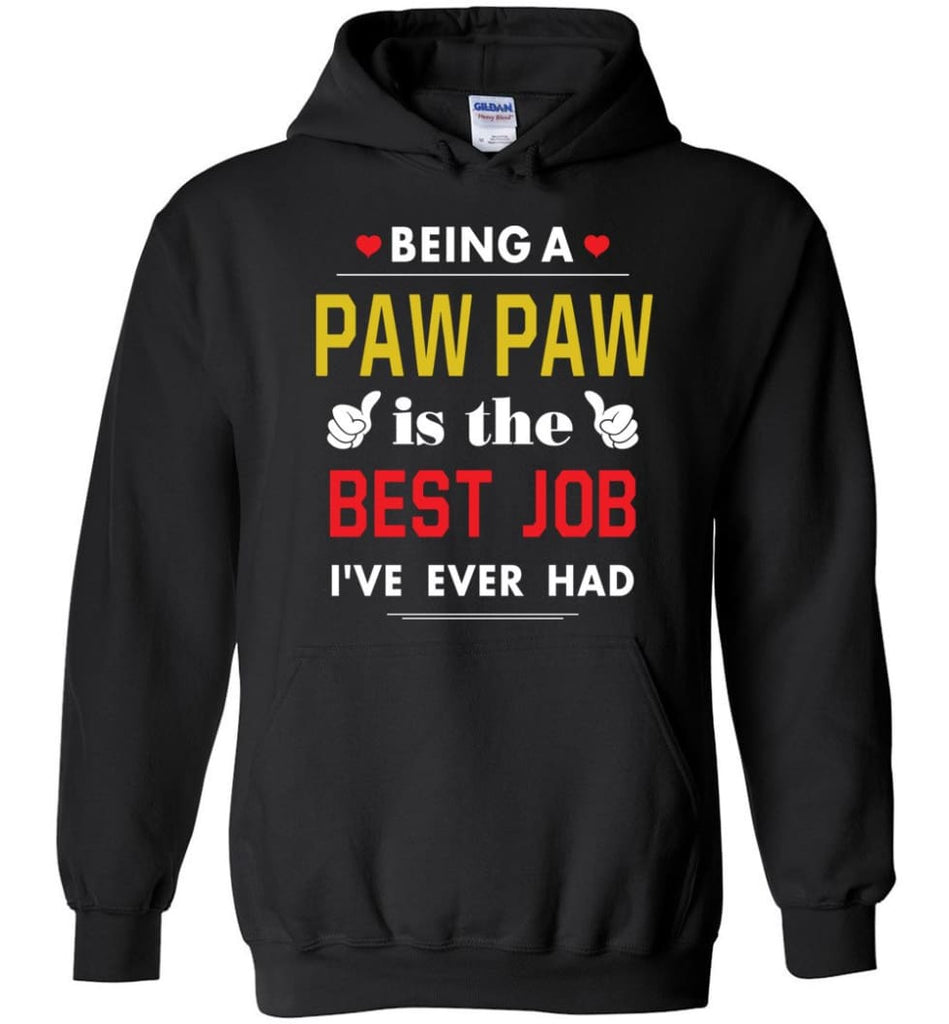 Being A Paw Paw Is The Best Job Gift For Grandparents Hoodie - Black / M