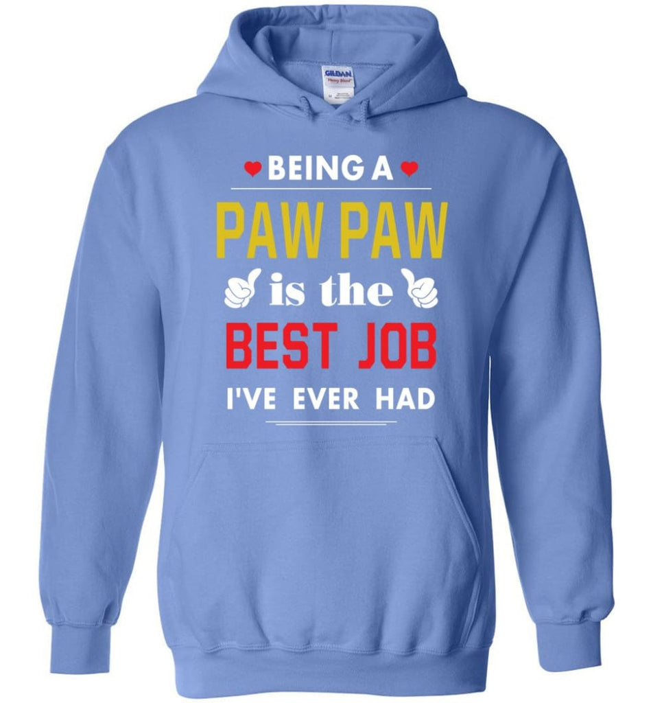 Being A Paw Paw Is The Best Job Gift For Grandparents Hoodie - Carolina Blue / M