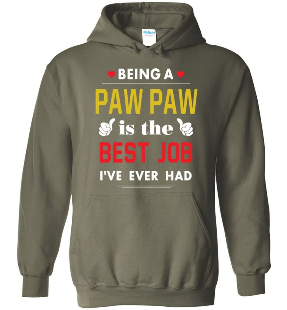 Being A Paw Paw Is The Best Job Gift For Grandparents Hoodie - Military Green / M