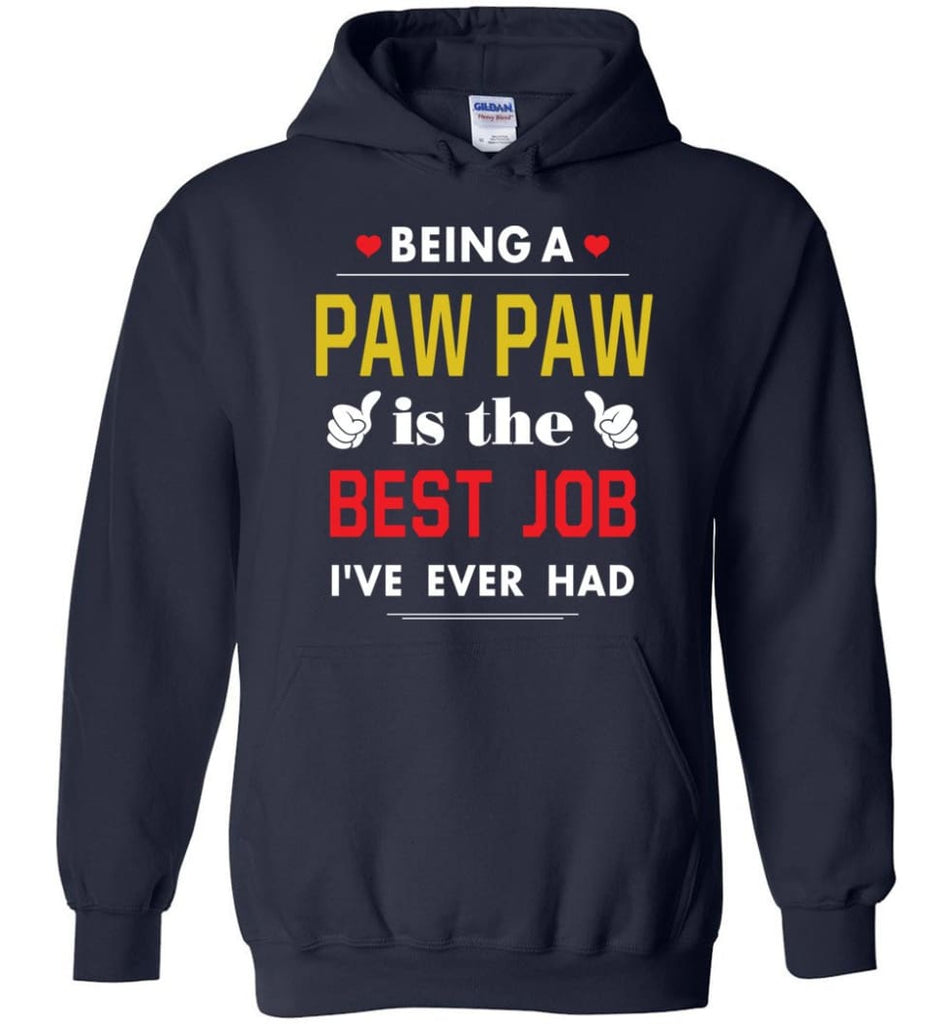 Being A Paw Paw Is The Best Job Gift For Grandparents Hoodie - Navy / M