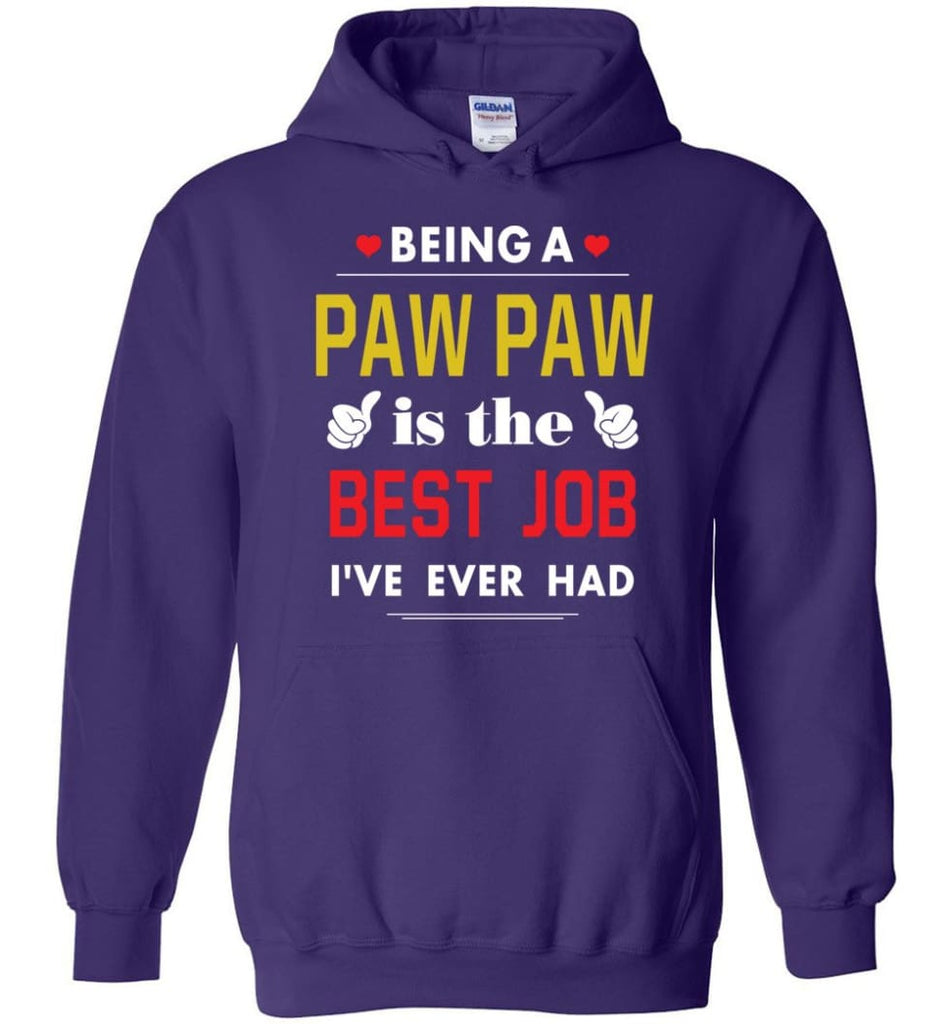 Being A Paw Paw Is The Best Job Gift For Grandparents Hoodie - Purple / M