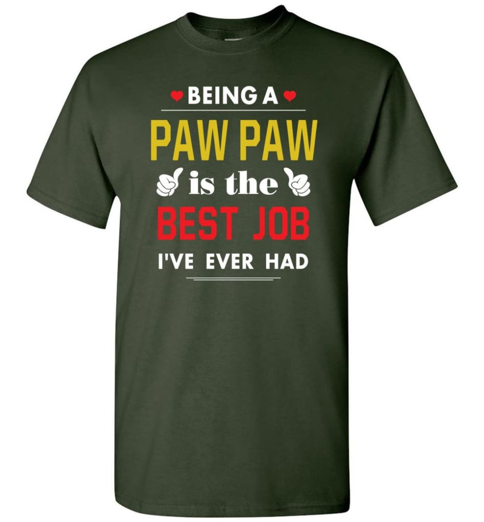 Being A Paw Paw Is The Best Job Gift For Grandparents T-Shirt - Forest Green / S