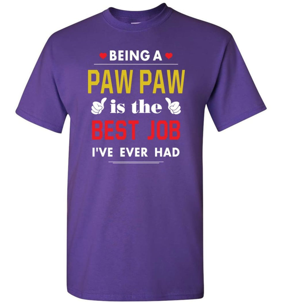 Being A Paw Paw Is The Best Job Gift For Grandparents T-Shirt - Purple / S