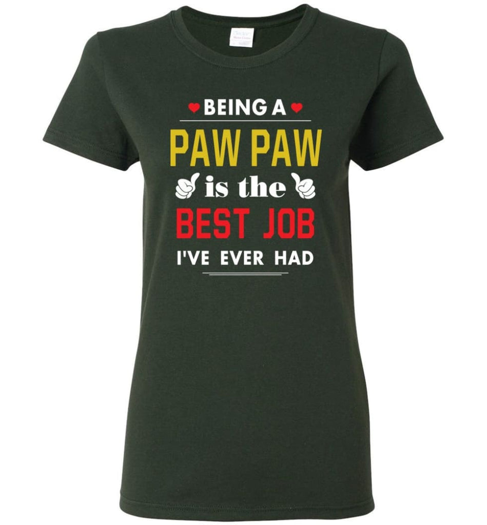 Being A Paw Paw Is The Best Job Gift For Grandparents Women Tee - Forest Green / M
