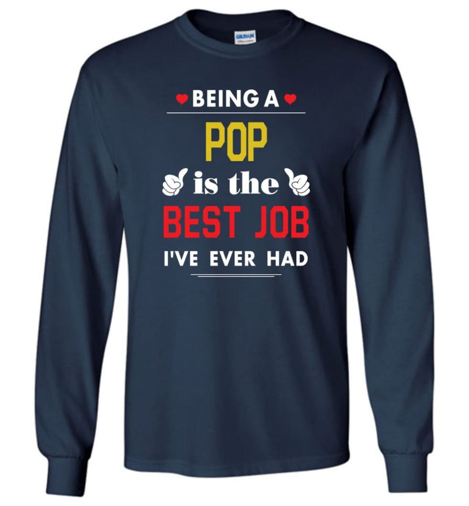 Being A Pop Is The Best Job Gift For Grandparents Long Sleeve T-Shirt - Navy / M