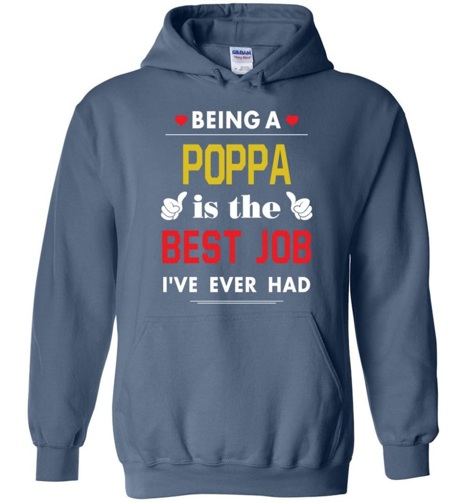 Being A Poppa Is The Best Job Gift For Grandparents Hoodie - Indigo Blue / M