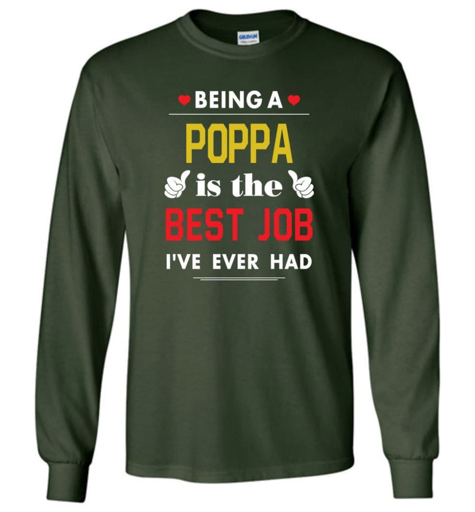 Being A Poppa Is The Best Job Gift For Grandparents Long Sleeve T-Shirt - Forest Green / M