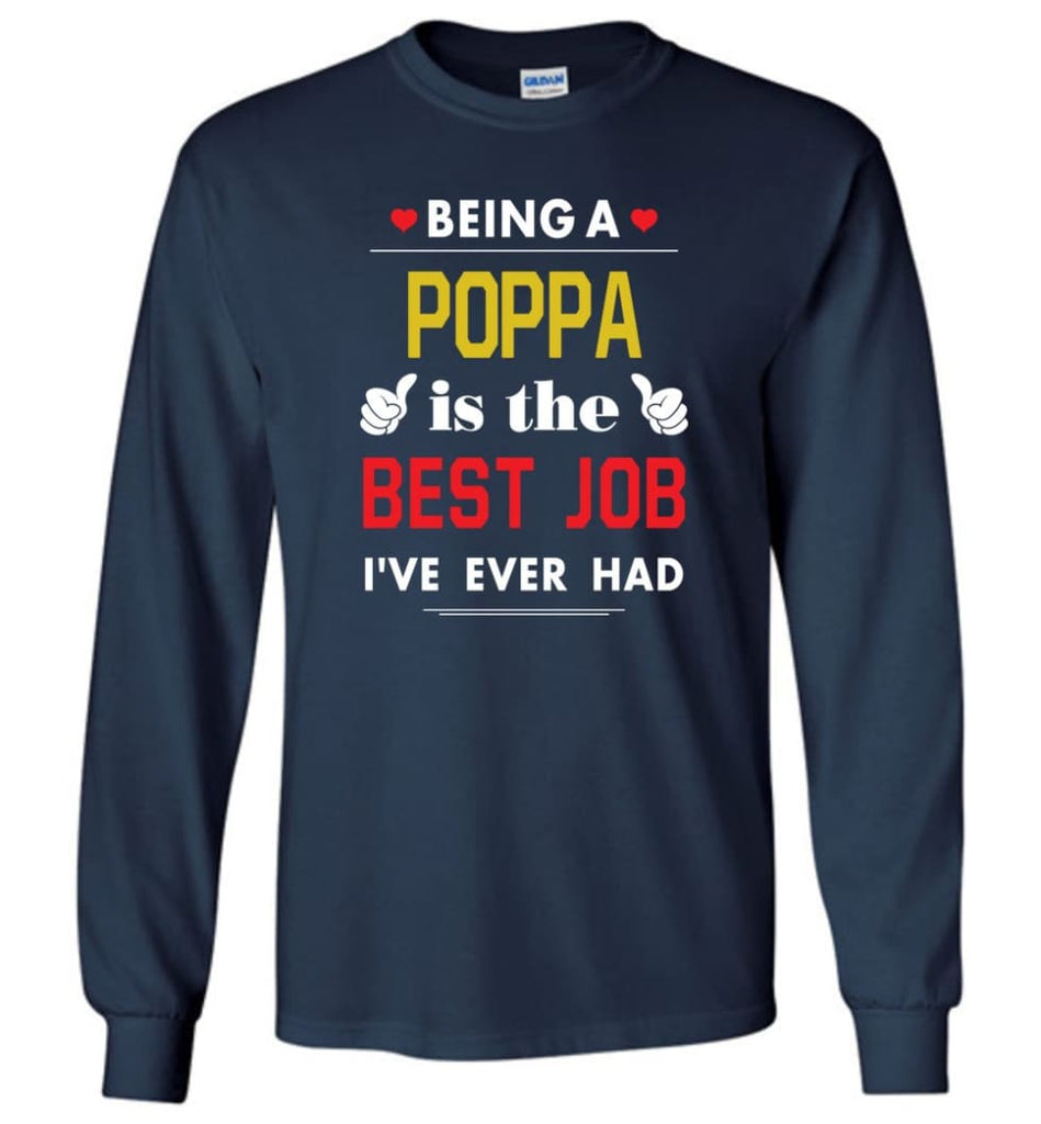 Being A Poppa Is The Best Job Gift For Grandparents Long Sleeve T-Shirt - Navy / M