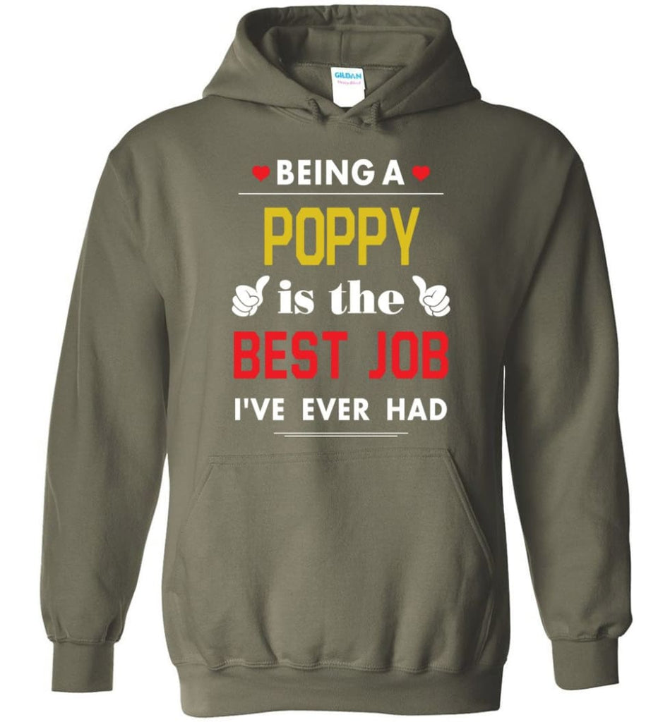 Being A Poppy Is The Best Job Gift For Grandparents Hoodie - Military Green / M
