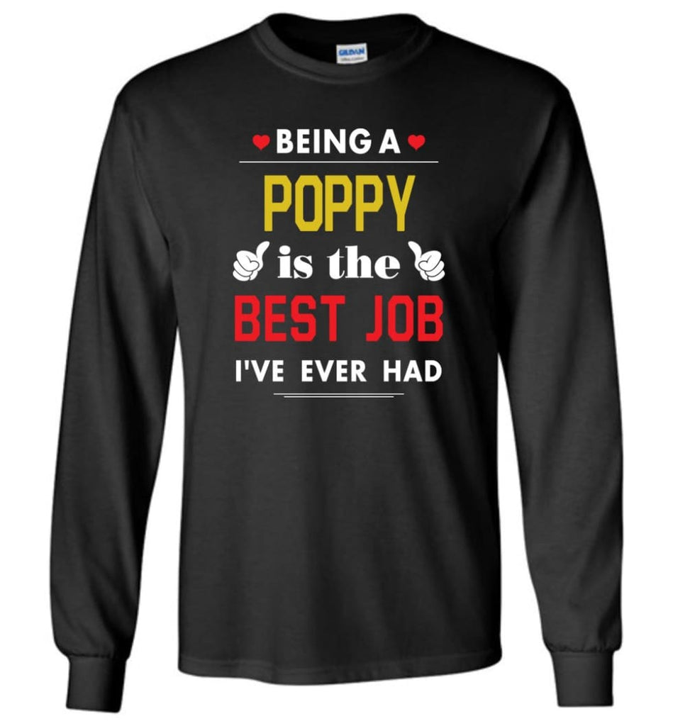 Being A Poppy Is The Best Job Gift For Grandparents Long Sleeve T-Shirt - Black / M