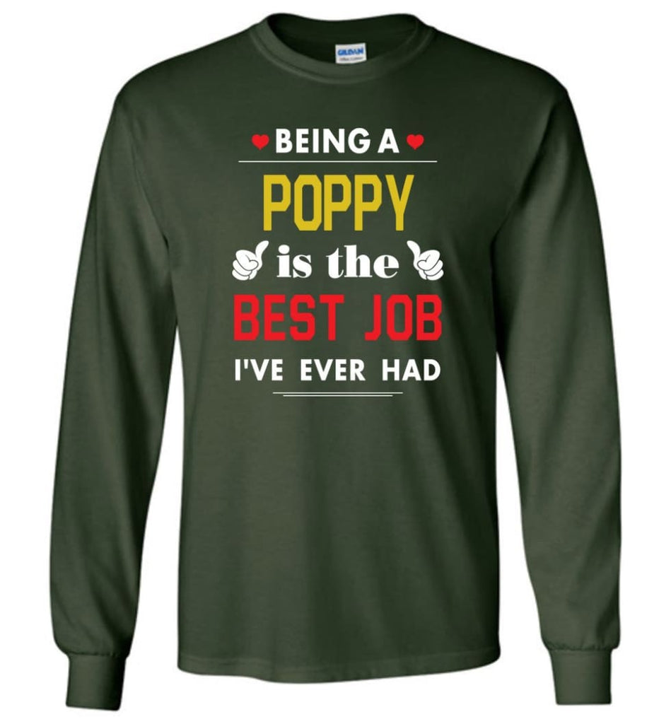 Being A Poppy Is The Best Job Gift For Grandparents Long Sleeve T-Shirt - Forest Green / M