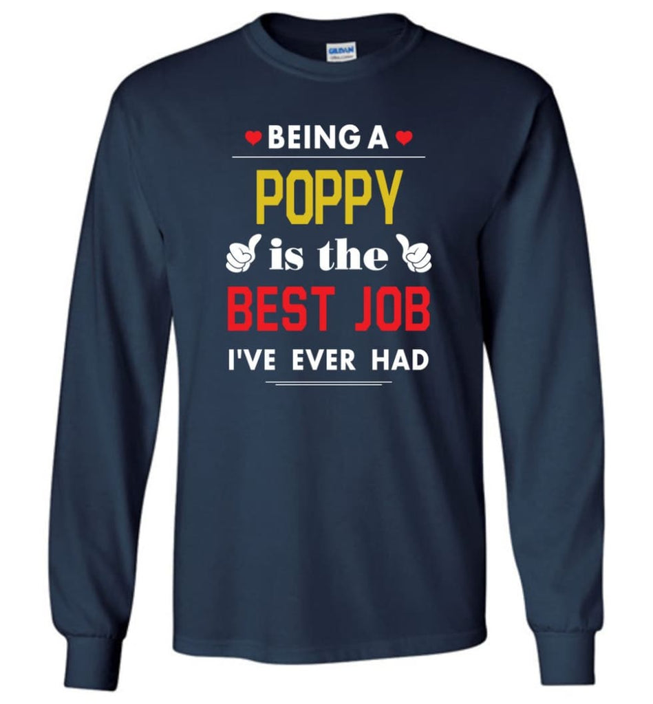 Being A Poppy Is The Best Job Gift For Grandparents Long Sleeve T-Shirt - Navy / M