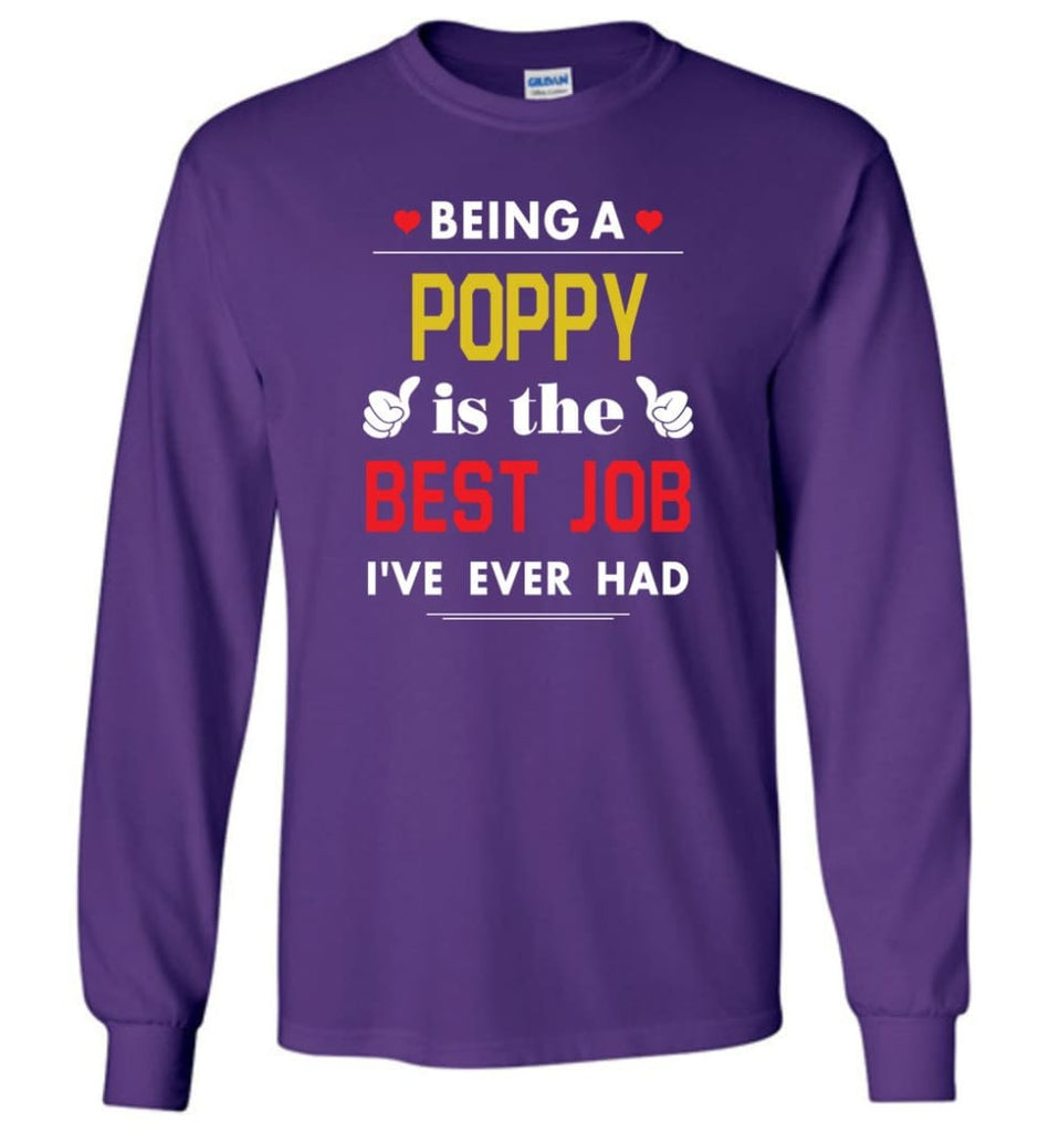 Being A Poppy Is The Best Job Gift For Grandparents Long Sleeve T-Shirt - Purple / M