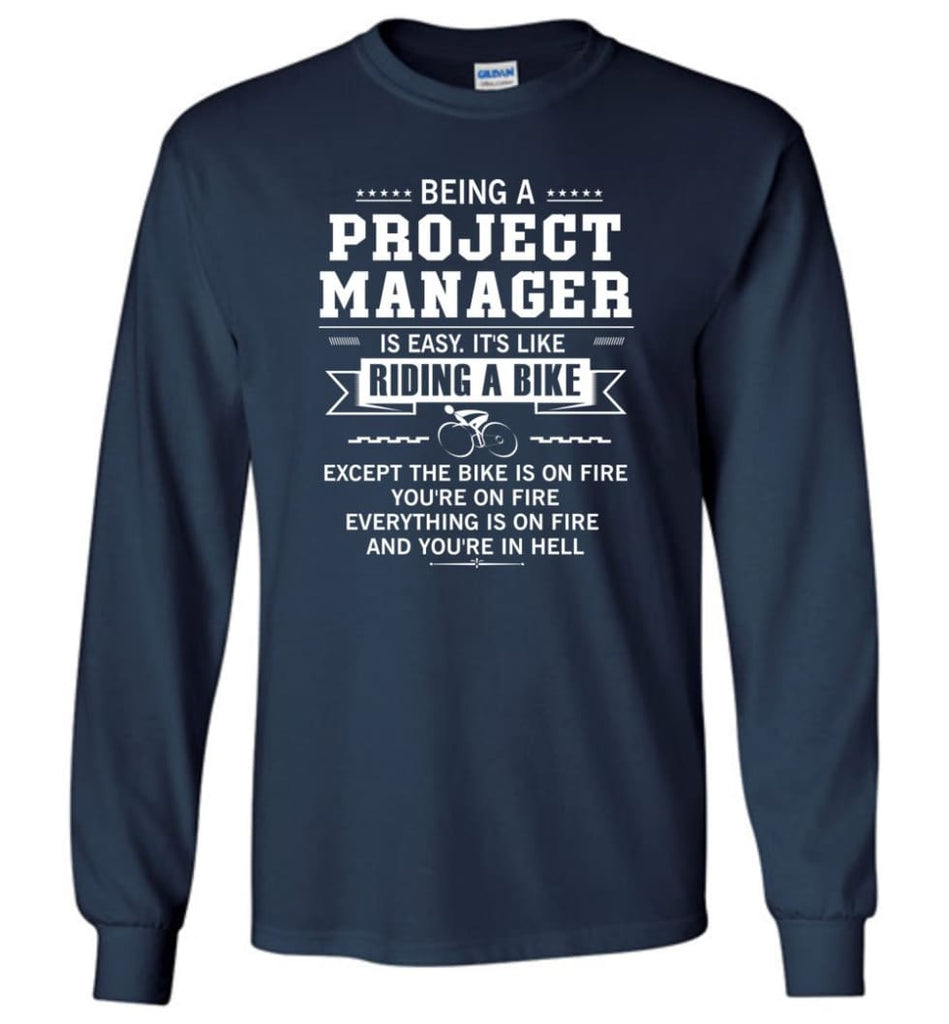 Being A Project Mannager Is Easy - Long Sleeve T-Shirt - Navy / M
