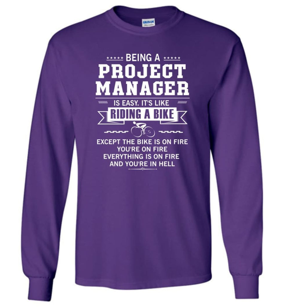 Being A Project Mannager Is Easy - Long Sleeve T-Shirt - Purple / M