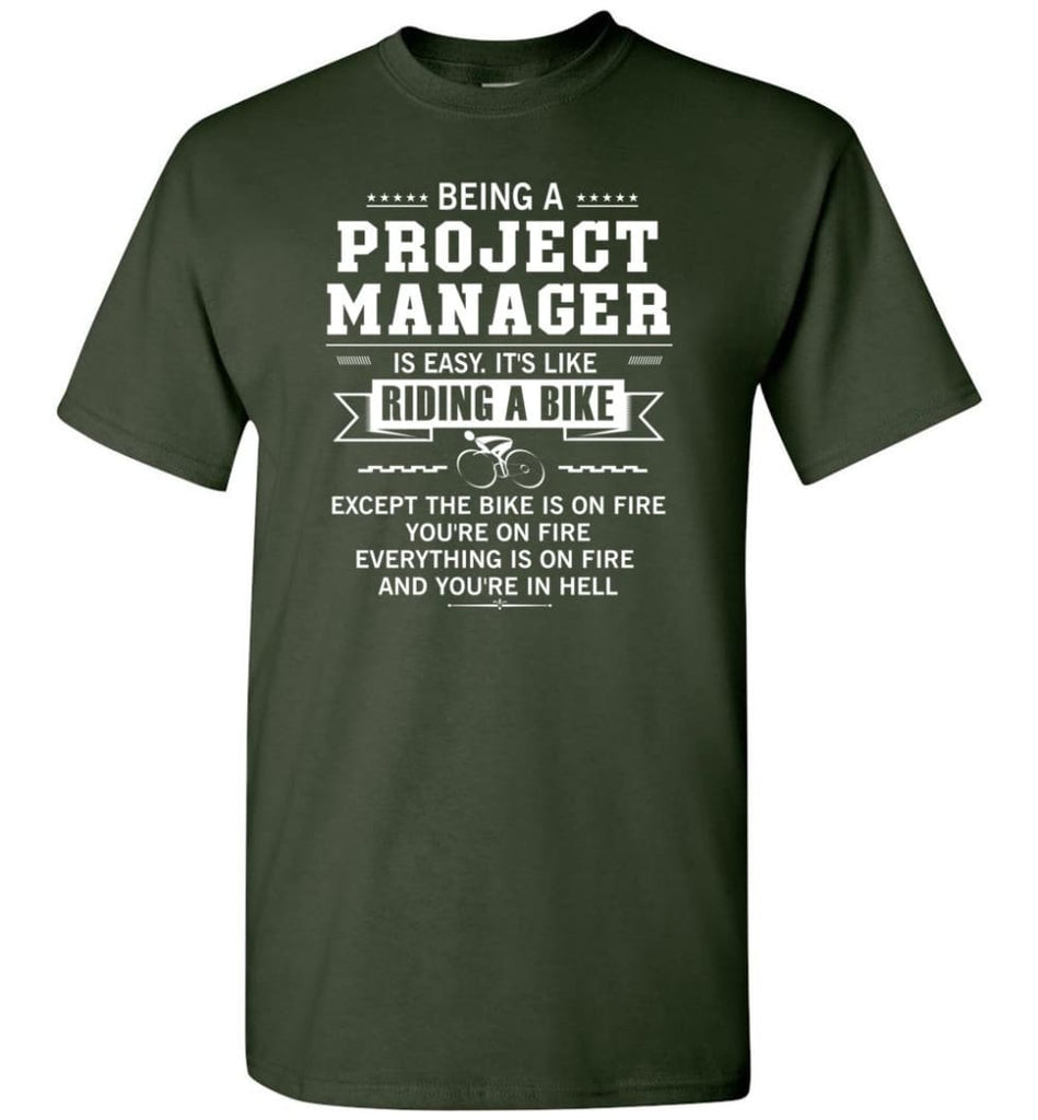 Being A Project Mannager Is Easy T-Shirt - Forest Green / S