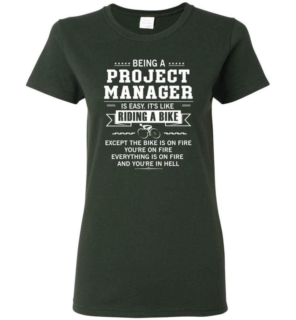 Being A Project Mannager Is Easy Women Tee - Forest Green / M