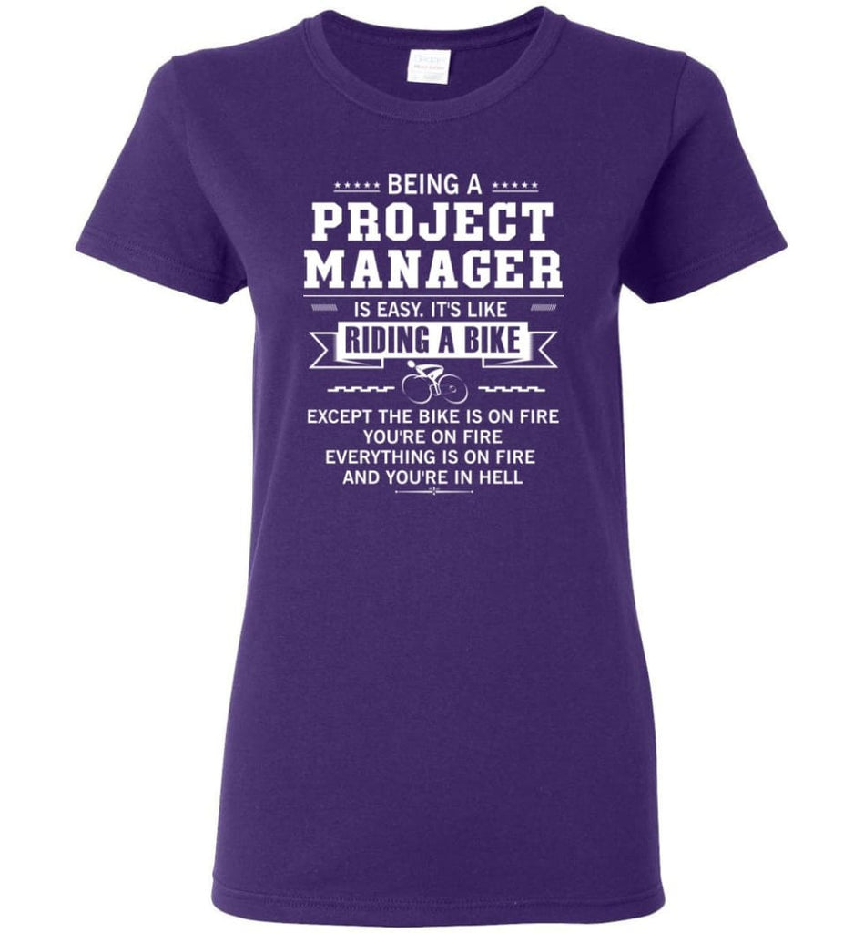 Being A Project Mannager Is Easy Women Tee - Purple / M