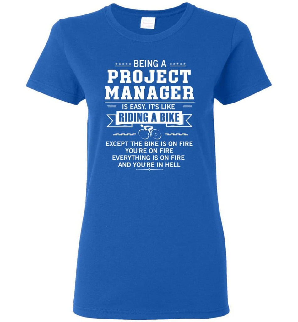 Being A Project Mannager Is Easy Women Tee - Royal / M