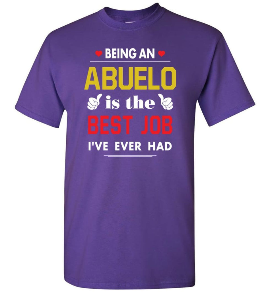 Being An Abuelo Is The Best Job Gift For Grandparents T-Shirt - Purple / S
