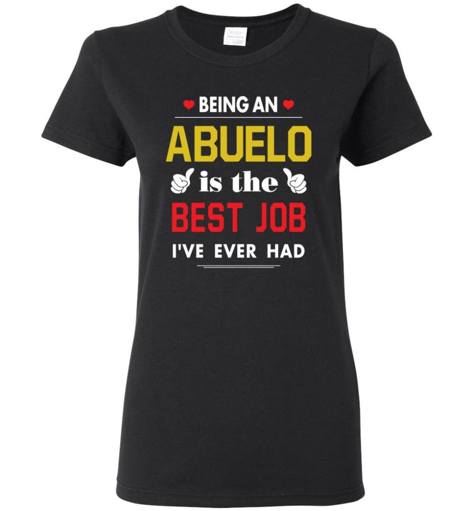 Being An Abuelo Is The Best Job Gift For Grandparents Women Tee - Black / M