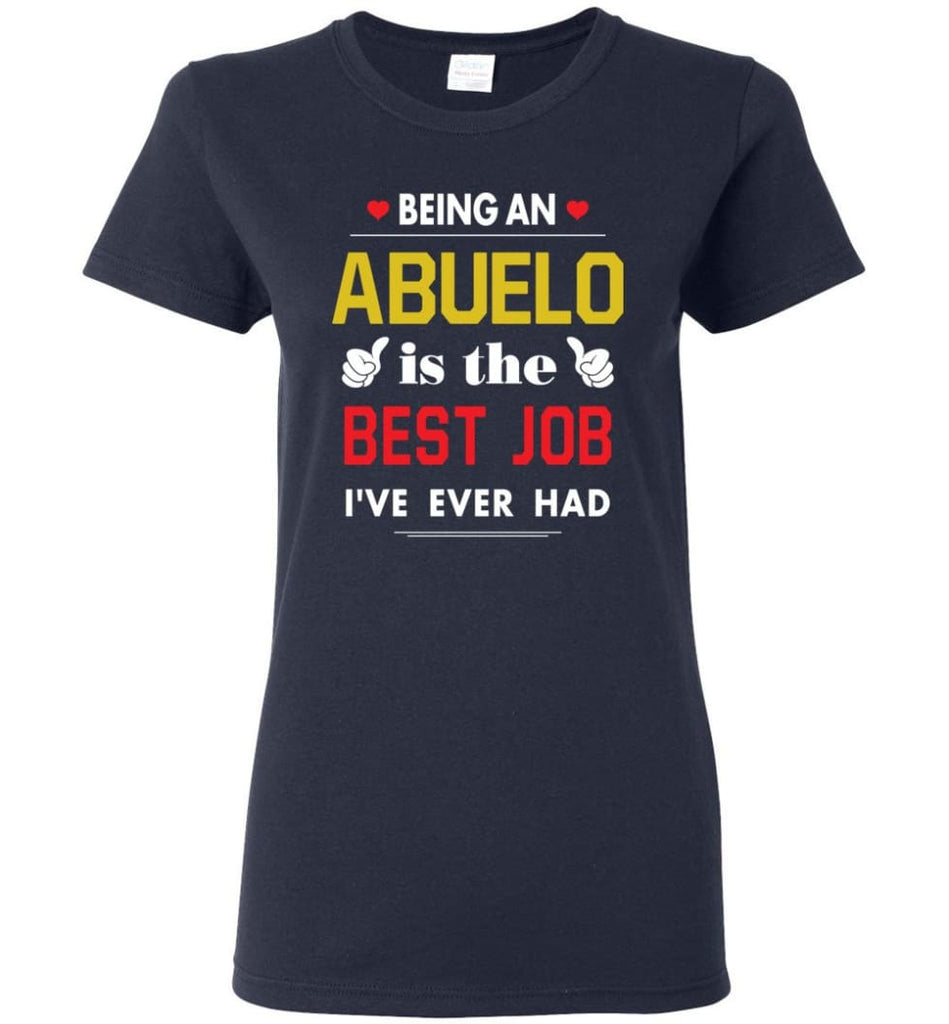 Being An Abuelo Is The Best Job Gift For Grandparents Women Tee - Navy / M