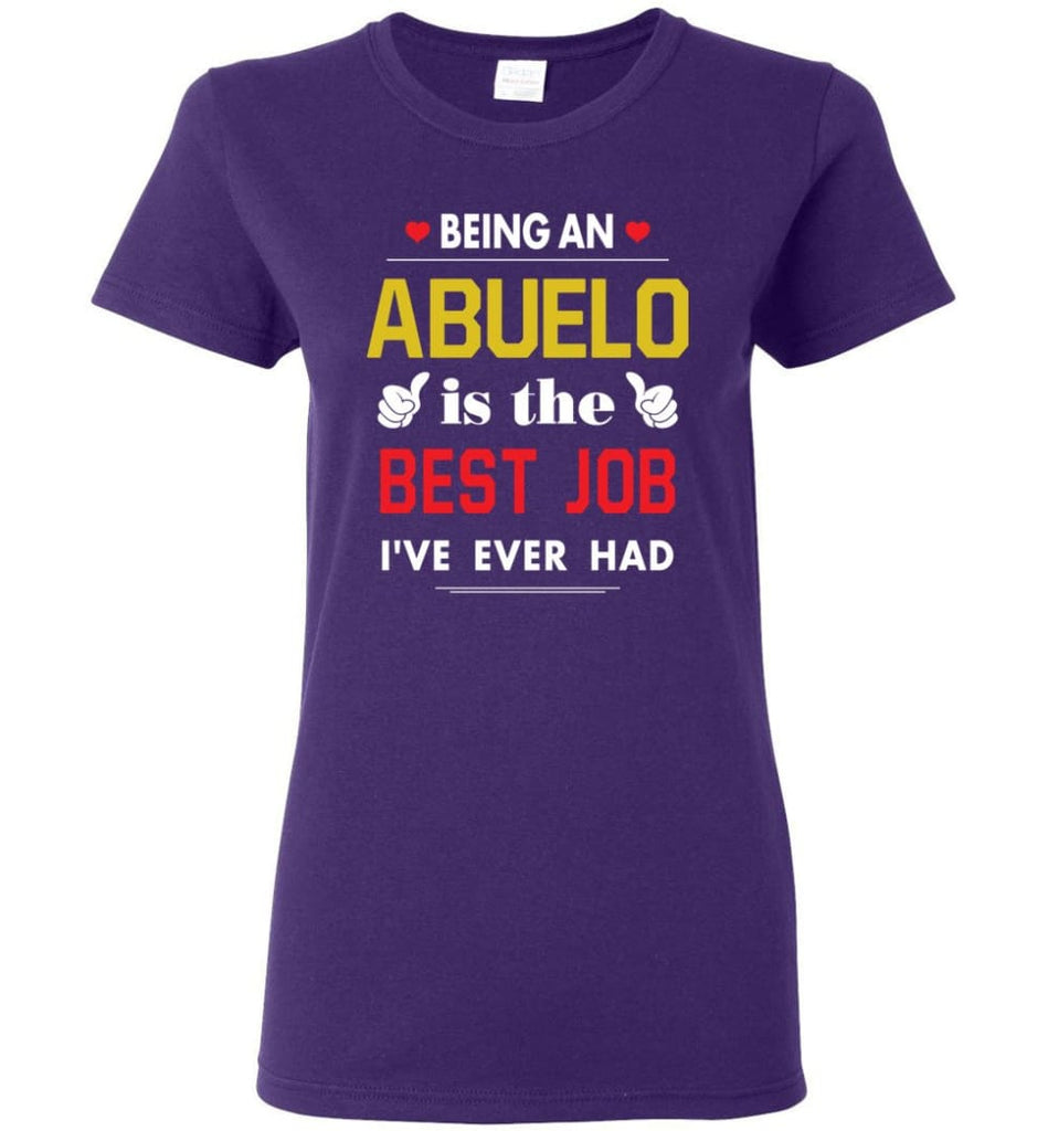 Being An Abuelo Is The Best Job Gift For Grandparents Women Tee - Purple / M