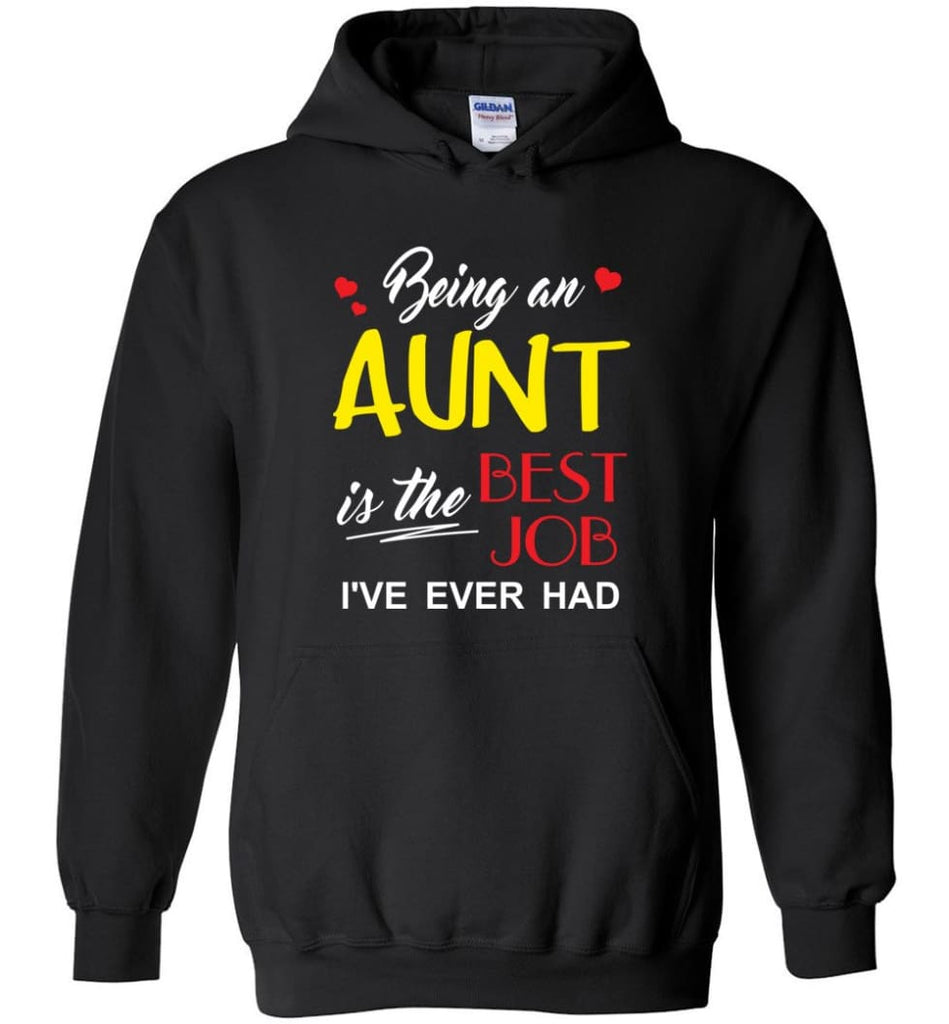 Being An Aunt Is The Best Job Gift For Grandparents Hoodie - Black / M