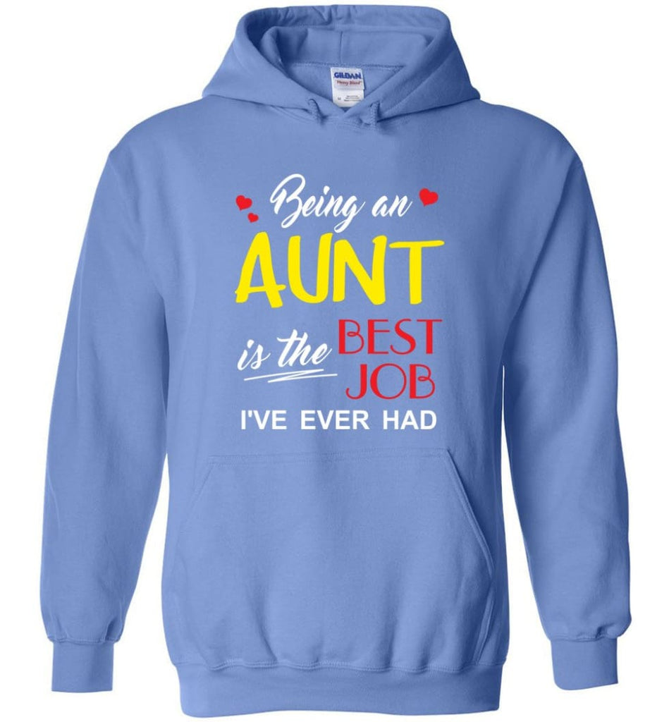 Being An Aunt Is The Best Job Gift For Grandparents Hoodie - Carolina Blue / M