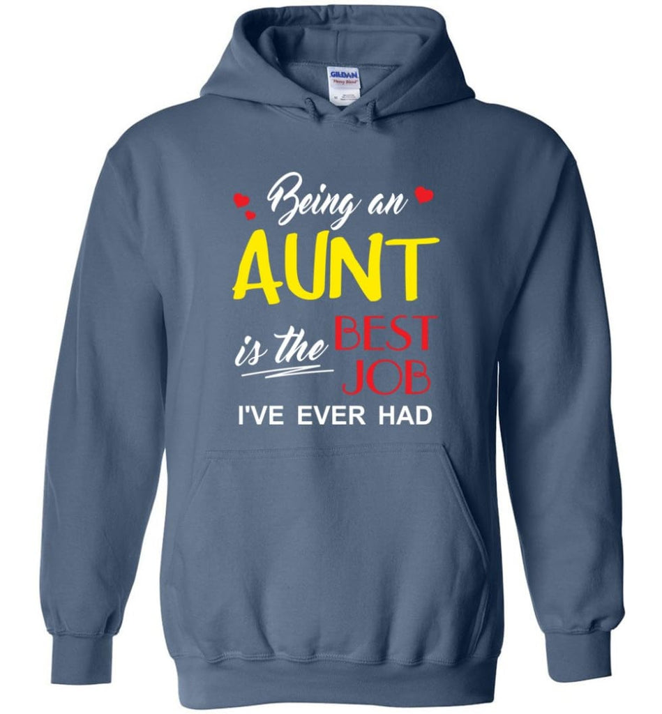 Being An Aunt Is The Best Job Gift For Grandparents Hoodie - Indigo Blue / M
