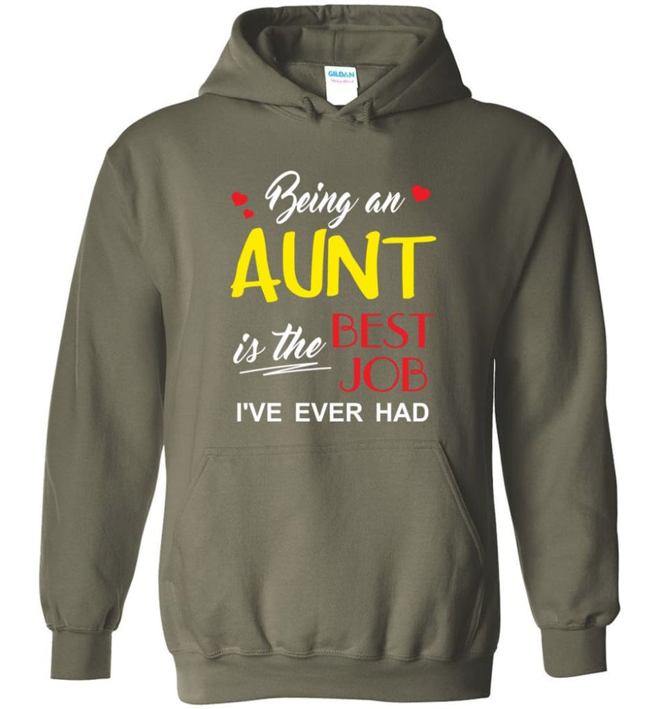Being An Aunt Is The Best Job Gift For Grandparents Hoodie - Military Green / M