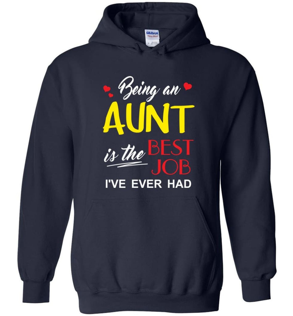 Being An Aunt Is The Best Job Gift For Grandparents Hoodie - Navy / M