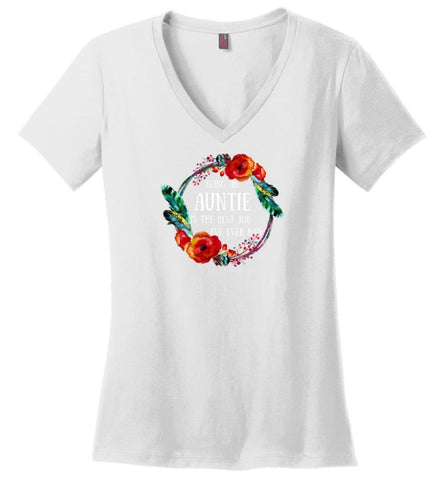 Being An Auntie Is Best Job I Have Ever Had - Ladies V-Neck - White / M - Ladies V-Neck