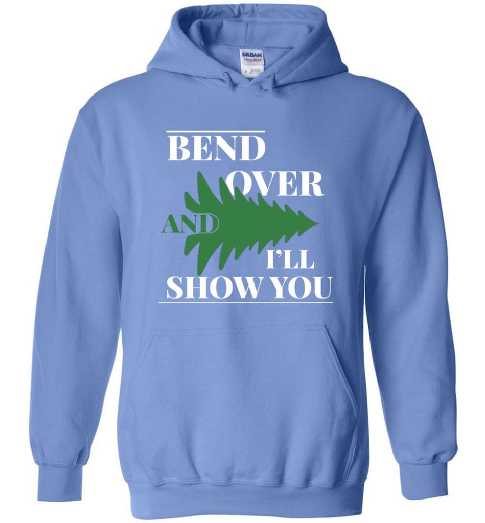 Bend Over And I'll Show You Funny Christmas Tree Bend Over Hoodie - Carolina Blue / M