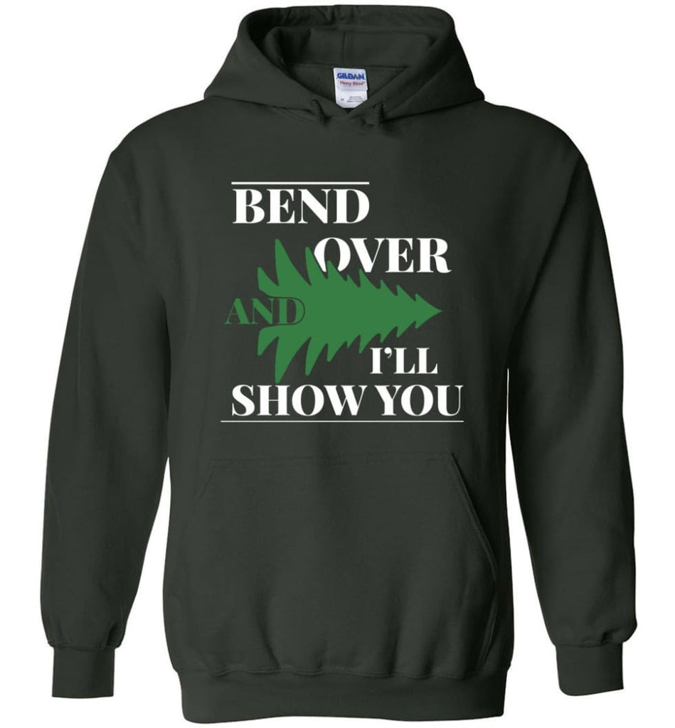 Bend Over And I'll Show You Funny Christmas Tree Bend Over Hoodie - Forest Green / M