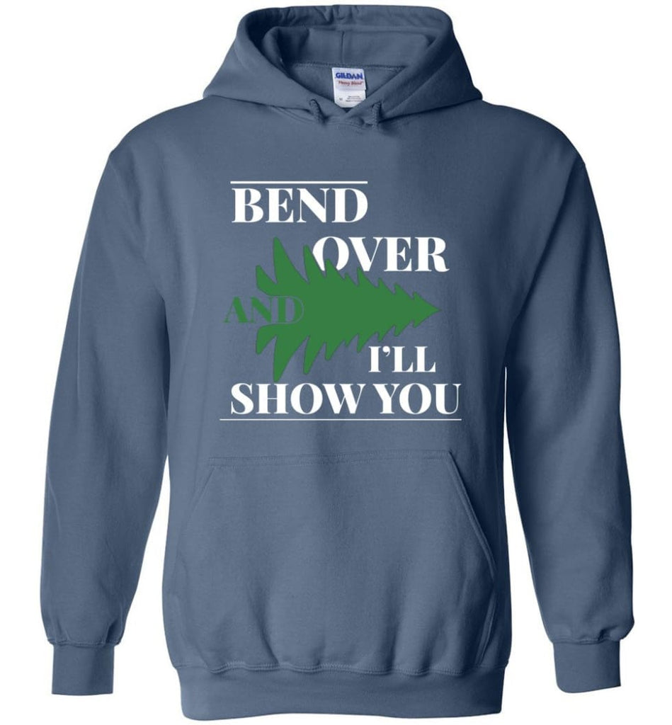 Bend Over And I'll Show You Funny Christmas Tree Bend Over Hoodie - Indigo Blue / M